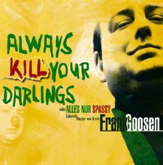 Frank Goosen: Always Kill Your Darlings