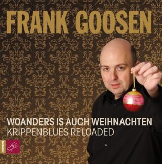 Frank Goosen: Woanders is auch Weihnachten