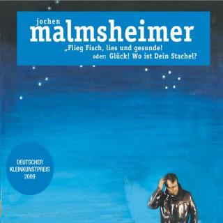 Jochen Malmsheimer: Flieg Fisch, lies und gesunde
