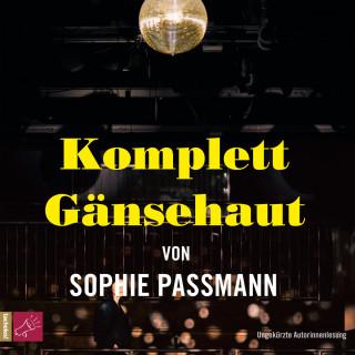 Sophie Passmann: Komplett Gänsehaut (Ungekürzte Autorinnenlesung)