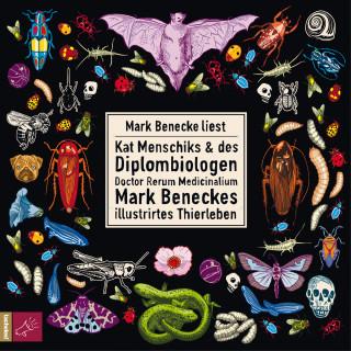 Mark Benecke: Kat Menschiks und des Diplom-Biologen Doctor Rerum Medicinalium Mark Beneckes Illustrirtes Thierleben (Ungekürzt)
