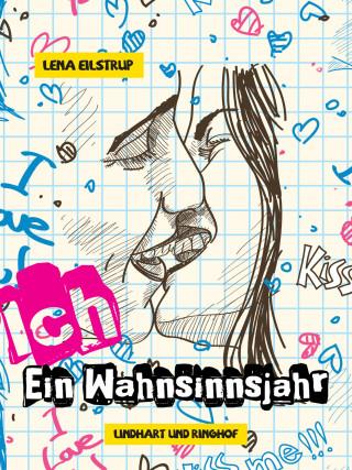Lena Eilstrup: Ich - Ein Wahnsinnsjahr