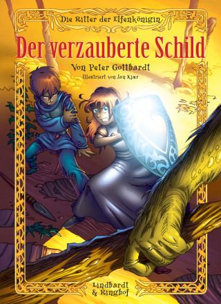Peter Gotthardt: Die Ritter der Elfenkönigin 1: Der verzauberte Schild