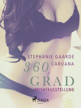 Stephanie Gaarde Caruana: 360 Grad - Privatausstellung (Erotische Geschichten, Band 11)