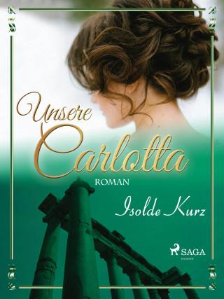 Isolde Kurz: Unsere Carlotta