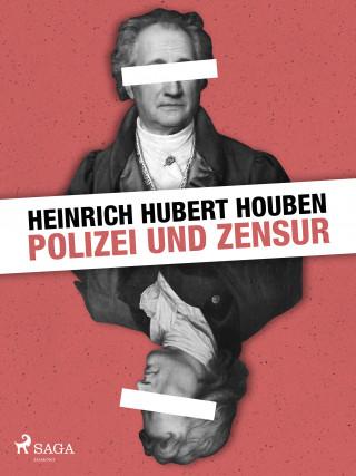 Heinrich Hubert Houben: Polizei und Zensur