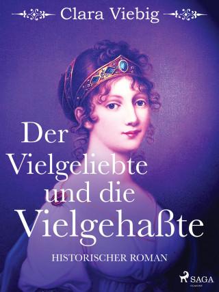Clara Viebig: Der Vielgeliebte und die Vielgehaßte
