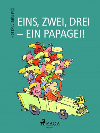 Kim Fupz Aakeson: Eins, zwei, drei - ein Papagei!