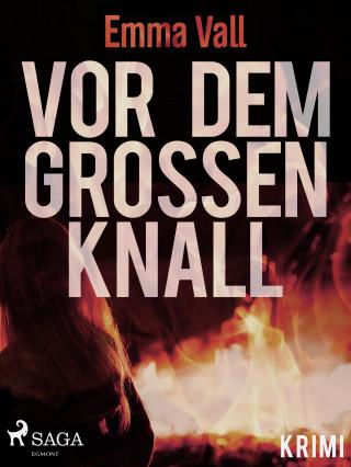 Emma Vall: Vor dem großen Knall
