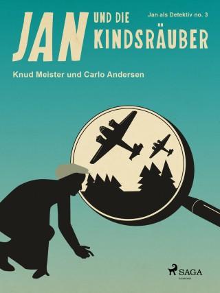 Knud Meister, Carlo Andersen: Jan und die Kindsräuber