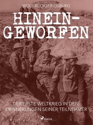 Wolf-Rüdiger Osburg: Hineingeworfen: Der Erste Weltkrieg in den Erinnerungen seiner Teilnehmer
