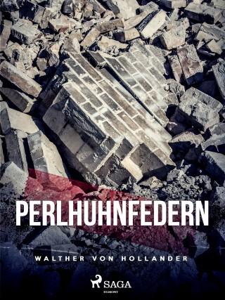 Walther von Hollander: Perlhuhnfedern