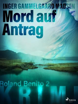 Inger Gammelgaard Madsen: Mord auf Antrag - Roland Benito-Krimi 2