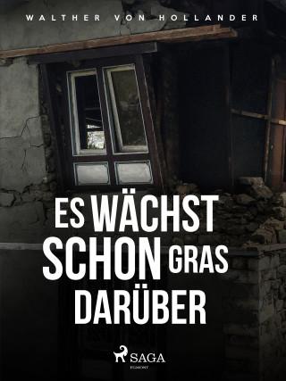 Walther von Hollander: Es wächst schon Gras darüber