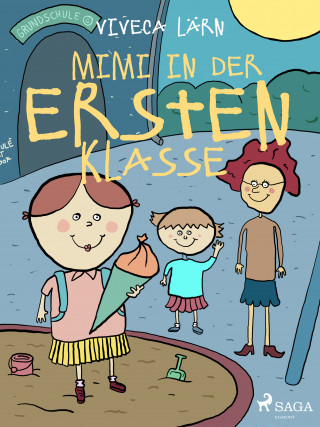 Viveca Lärn: Mimi in der ersten Klasse