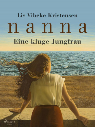 Lis Vibeke Kristensen: Nanna - Eine kluge Jungfrau