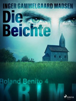 Inger Gammelgaard Madsen: Die Beichte - Roland Benito-Krimi 4