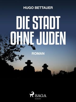 Hugo Bettauer: Die Stadt ohne Juden