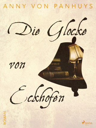 Anny von Panhuys: Die Glocke von Eckhofen