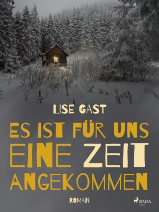 Lise Gast: Es ist für uns eine Zeit angekommen