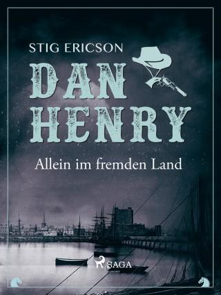 Stig Ericson: Dan Henry allein im fremden Land