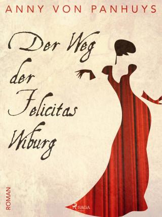 Anny von Panhuys: Der Weg der Felicitas Wiburg