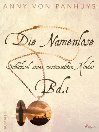 Anny von Panhuys: Die Namenlose. Schicksal eines vertauschten Kindes Bd.1