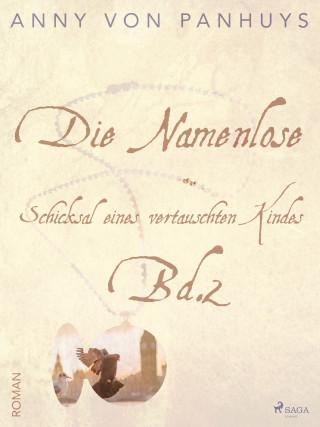 Anny von Panhuys: Die Namenlose. Schicksal eines vertauschten Kindes Bd.2