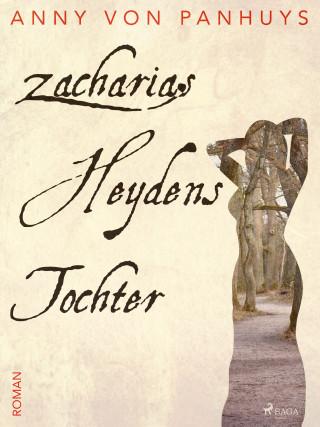 Anny von Panhuys: Zacharias Heydens Tochter