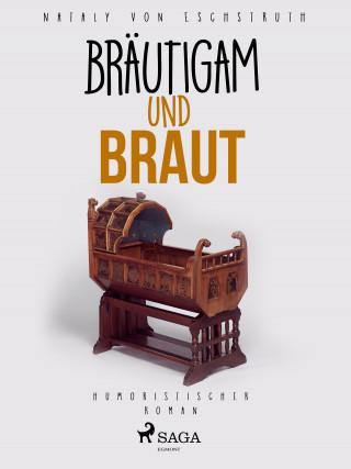 Nataly von Eschstruth: Bräutigam und Braut
