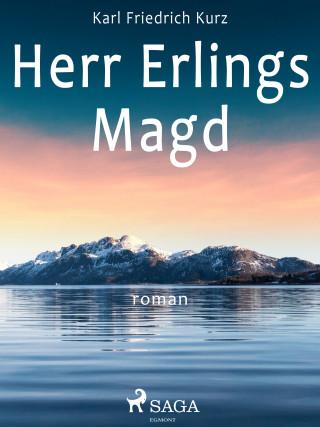Karl Friedrich Kurz: Herr Erlings Magd