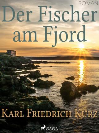 Karl Friedrich Kurz: Der Fischer am Fjord