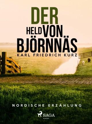 Karl Friedrich Kurz: Der Held von Björnnäs. Nordische Erzählung