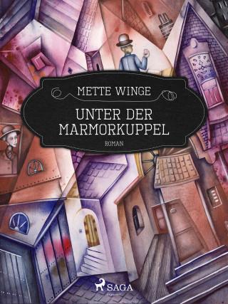Mette Winge: Unter der Marmorkuppel