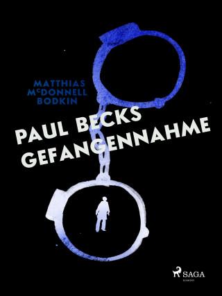M. McDonnell Bodkin: Paul Becks Gefangennahme
