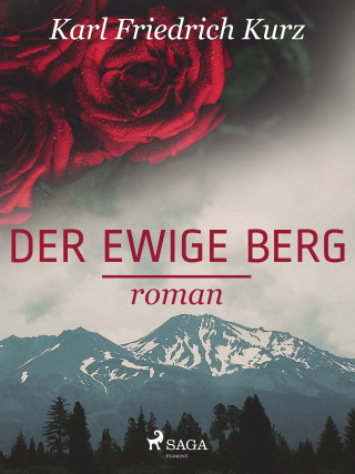 Karl Friedrich Kurz: Der ewige Berg