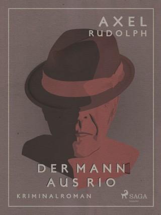 Axel Rudolph: Der Mann aus Rio