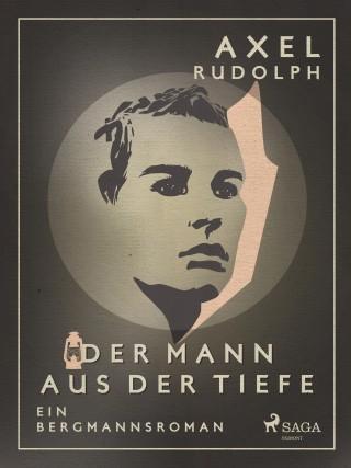 Axel Rudolph: Der Mann aus der Tiefe