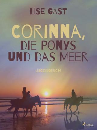 Lise Gast: Corinna, die Ponys und das Meer