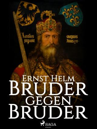 Ernst Helm: Bruder gegen Bruder