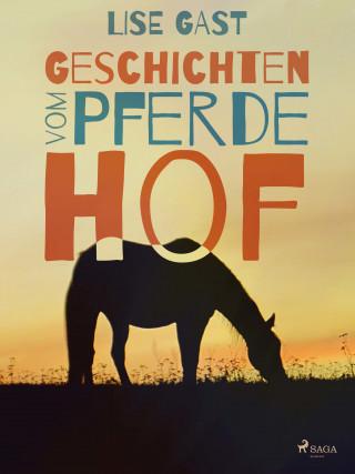 Lise Gast: Geschichten vom Pferdehof
