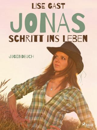 Lise Gast: Jonas Schritt ins Leben