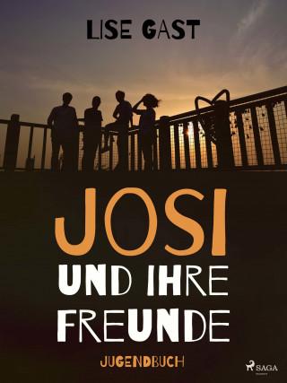 Lise Gast: Josi und ihre Freunde