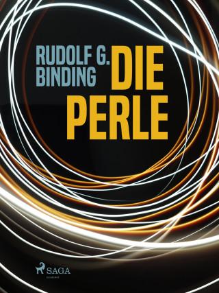 Rudolf G. Binding: Die Perle