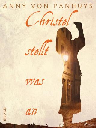 Anny von Panhuys: Christel stellt was an