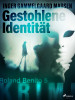 Inger Gammelgaard Madsen: Gestohlene Identität - Roland Benito-Krimi 5