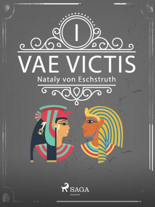 Nataly von Eschstruth: Vae Victis - erster Band