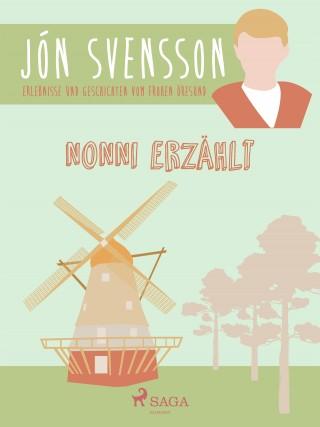 Jón Svensson: Nonni erzählt: Erlebnisse und Geschichten vom frohen Öresund.