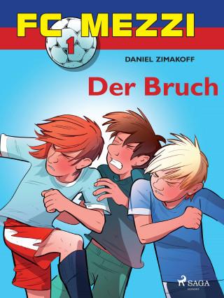 Daniel Zimakoff: FC Mezzi 1 - Der Bruch