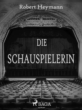 Robert Heymann: Die Schauspielerin
